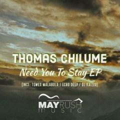 Thomas Chilume X Oneal James - Need You To Stay (Tswex Malabola Remix)